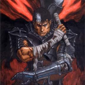 Guts is listed (or ranked) 1 on the list The Best Anime Swordsman of All Time