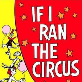If I Ran the Circus is listed (or ranked) 24 on the list The Best Dr. Seuss Books