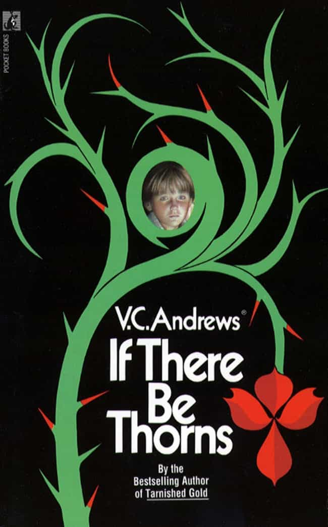 If There Be Thorns is listed (or ranked) 3 on the list V. C. Andrews And The Complete Dollanganger Saga