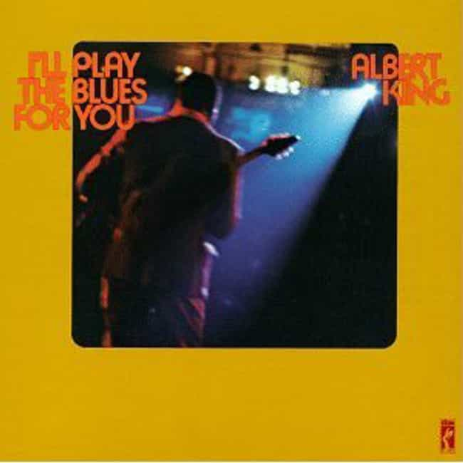 I'll Play the Blues for ... is listed (or ranked) 1 on the list The Best Albert King Albums of All Time