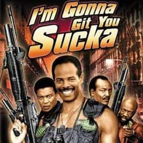 I'm Gonna Git You Sucka is listed (or ranked) 5 on the list The Best '80s Movies About Life in the 'Hood