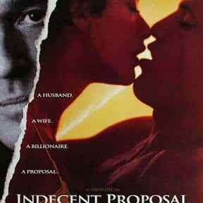 Indecent Proposal is listed (or ranked) 4 on the list The Best Movies About Infidelity