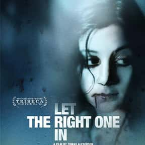 Let the Right One In is listed (or ranked) 17 on the list The Greatest Vampire Movies of All Time