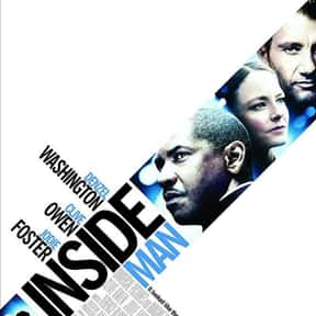 Inside Man is listed (or ranked) 15 on the list Best Kidnapping Movies & Hostage Movies of All Time, Ranked