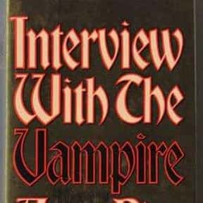 Interview with the Vampire is listed (or ranked) 22 on the list The Scariest Novels of All Time