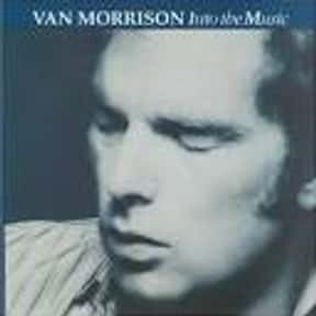 Into the Music is listed (or ranked) 6 on the list The Best Van Morrison Albums of All Time