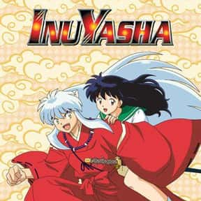 InuYasha is listed (or ranked) 12 on the list The Best Fantasy Anime on Netflix