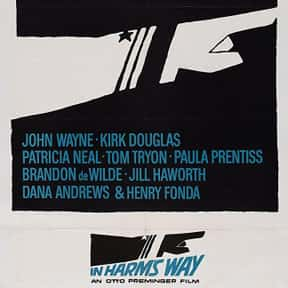 In Harm's Way is listed (or ranked) 13 on the list The Best John Wayne Movies of All Time, Ranked