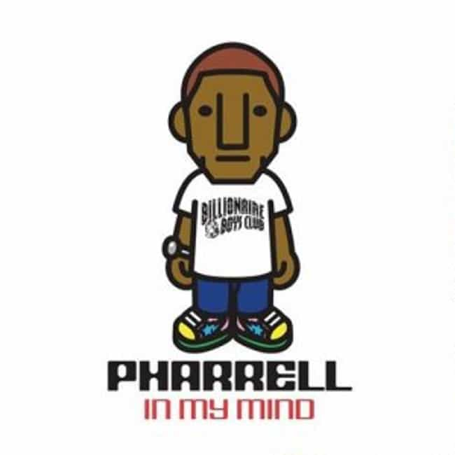In My Mind is listed (or ranked) 1 on the list The Best Pharrell Williams Albums of All Time