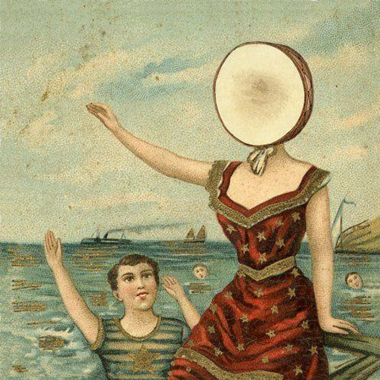 Neutral Milk Hotel 'In The is listed (or ranked) 2 on the list The 12 Strangest Albums With Rabid Cult Followings