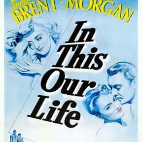 In This Our Life is listed (or ranked) 19 on the list The Best Bette Davis Movies