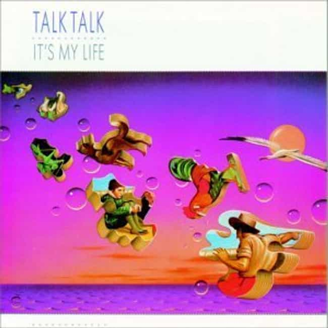 It's My Life is listed (or ranked) 4 on the list The Best Talk Talk Albums of All Time