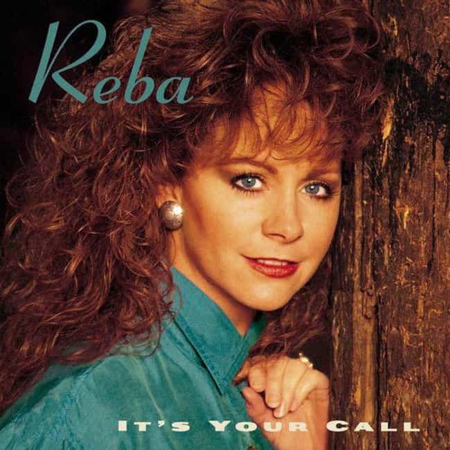 It's Your Call is listed (or ranked) 4 on the list The Best Reba McEntire Albums of All Time