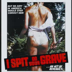 I Spit on Your Grave is listed (or ranked) 19 on the list The Best Movies of 1978