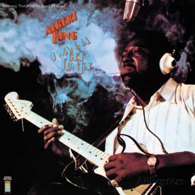 I Wanna Get Funky is listed (or ranked) 3 on the list The Best Albert King Albums of All Time