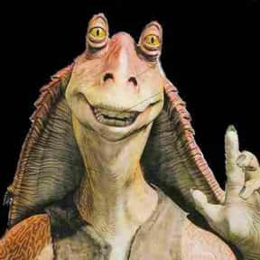 Jar Jar Binks is listed (or ranked) 4 on the list The Most Annoying TV and Film Characters Ever