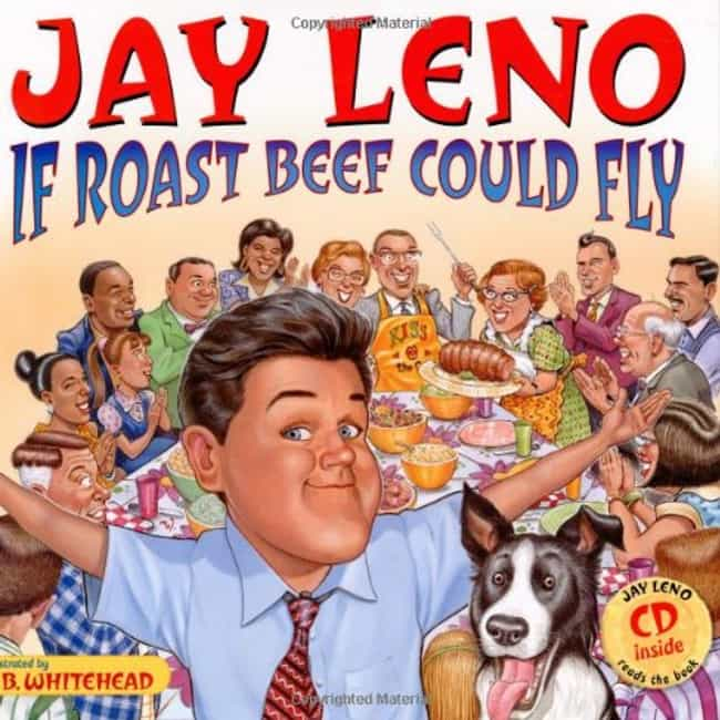Jay Leno is listed (or ranked) 4 on the list Celebrities Who Have Written Children's Books