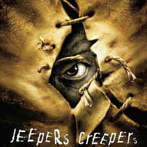 Jeepers Creepers is listed (or ranked) 16 on the list The Scariest Movies Ever Made