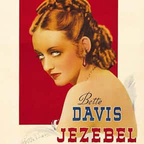 Jezebel is listed (or ranked) 8 on the list The Best Bette Davis Movies