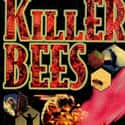 Killer Bees is listed (or ranked) 11 on the list The Best Horror Movies About Killer Insects