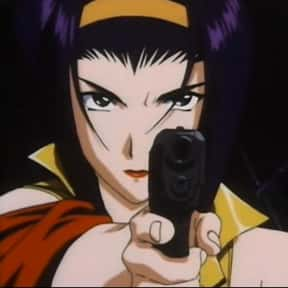 Faye Valentine is listed (or ranked) 19 on the list The Best Anime Characters That Use Guns