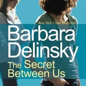 The Secret Between Us is listed (or ranked) 5 on the list The Best Barbara Delinsky Books