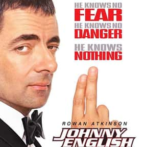 Johnny English is listed (or ranked) 2 on the list The Best Rowan Atkinson Movies