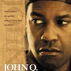 John Q is listed (or ranked) 7 on the list Great Movies About Sick & Dying Children