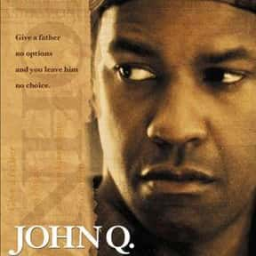 John Q is listed (or ranked) 9 on the list Best Kidnapping Movies & Hostage Movies of All Time, Ranked