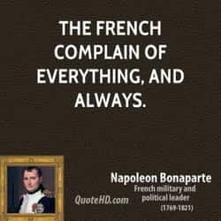 The French complain of everything, and always.