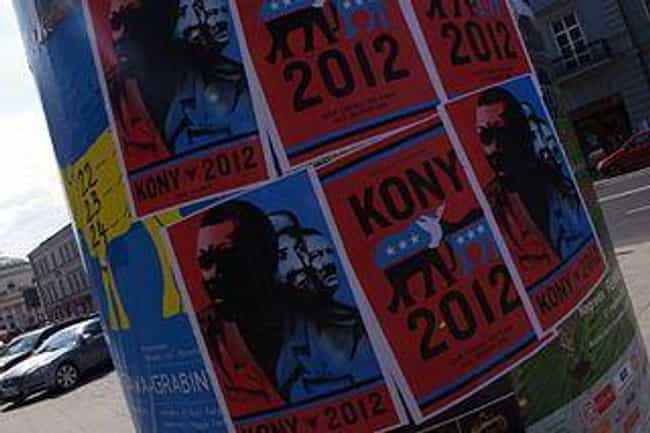 Joseph Kony is listed (or ranked) 4 on the list The Most Evil People Currently in Hiding