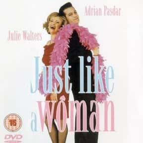 Just like a Woman is listed (or ranked) 16 on the list The Best Cross-Dressing Movies