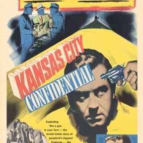 Kansas City Confidential is listed (or ranked) 20 on the list The Best '50s Thriller Movies
