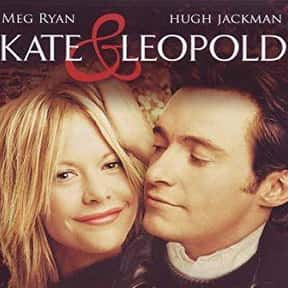 Kate & Leopold is listed (or ranked) 16 on the list The Best Chick Flicks From The '90s