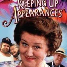 Keeping Up Appearances is listed (or ranked) 17 on the list The Best British Sitcoms of All Time