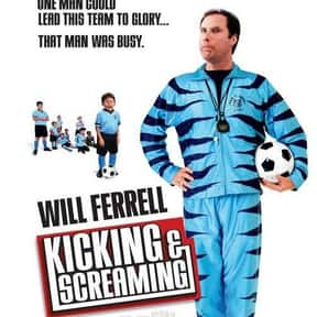 Kicking and Screaming is listed (or ranked) 18 on the list The Best Sports Movies About Coaches