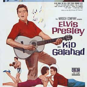 Kid Galahad is listed (or ranked) 10 on the list The Best Elvis Presley Movies