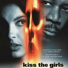 Kiss the Girls is listed (or ranked) 19 on the list Best Kidnapping Movies & Hostage Movies of All Time, Ranked