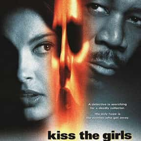 Kiss the Girls is listed (or ranked) 4 on the list The Best Movies About Kidnapping