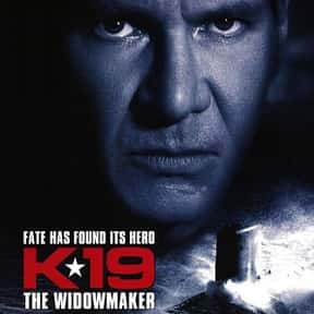 K-19: The Widowmaker is listed (or ranked) 25 on the list The Best Cold War Movies