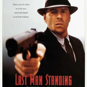 Last Man Standing is listed (or ranked) 15 on the list The Best Bruce Willis Movies