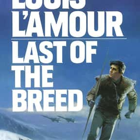 Last of the Breed is listed (or ranked) 1 on the list Louis L'Amour Books List