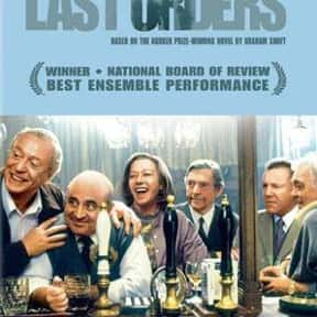 Last Orders is listed (or ranked) 14 on the list The Best Helen Mirren Movies