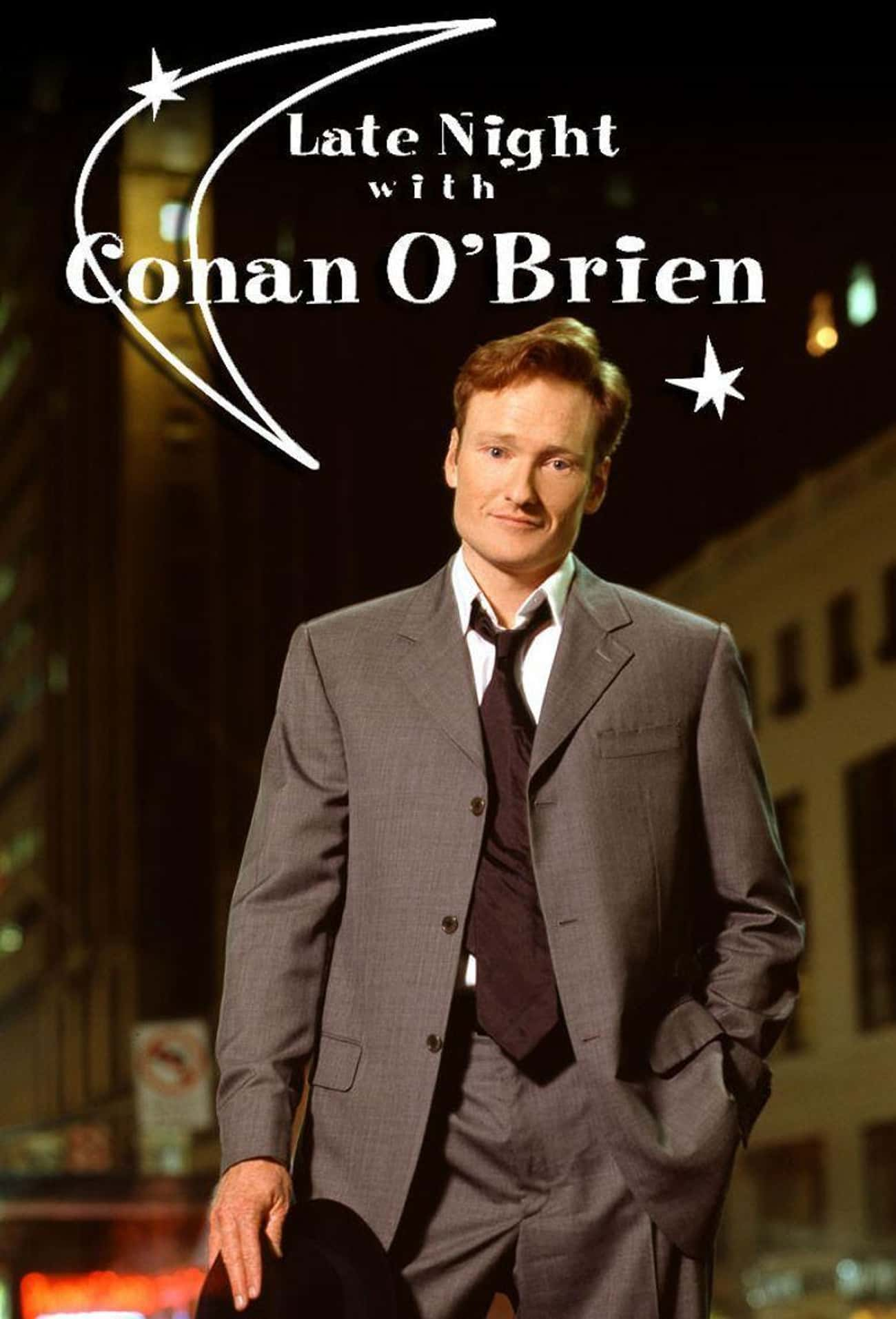 Late Night with Conan O'Brien is listed (or ranked) 2 on the list The Best Late Night Talk Shows From NYC