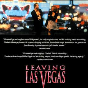 Leaving Las Vegas is listed (or ranked) 6 on the list The Best Nicolas Cage Movies