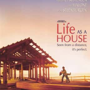 Life as a House is listed (or ranked) 1 on the list The Best Movies With House in the Title