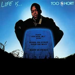 Life Is... Too $hort is listed (or ranked) 2 on the list The Best Too $hort Albums of All Time