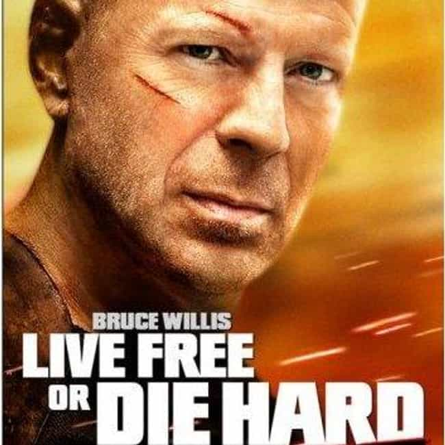 Live Free or Die Hard is listed (or ranked) 3 on the list All Die Hard Movies, Ranked Best to Worst