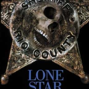 Lone Star is listed (or ranked) 22 on the list The 30+ Best Modern Western Movies