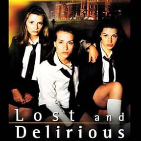 Lost and Delirious is listed (or ranked) 17 on the list The Greatest Guilty Pleasure Drama Movies
